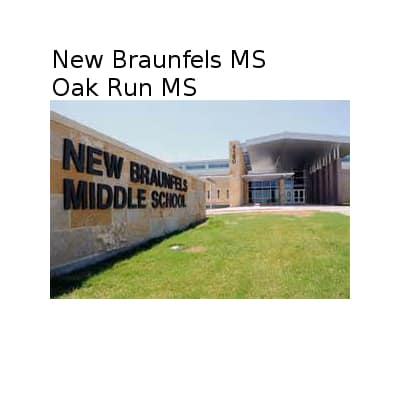 New Braunfels and Oak Run Middle Schools